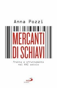Mercanti di schiavi, di Anna Pozzi