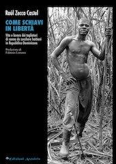 Come schiavi in libertà, di Raúl Zecca Castel