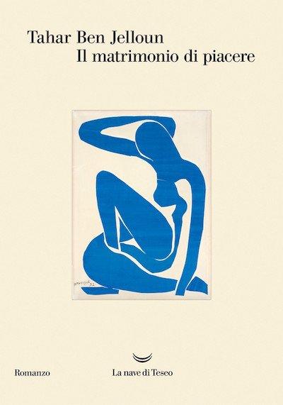 Il matrimonio di piacere, di Tahar Ben Jelloun